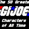 Thumbnail image for The 50 Greatest G.I. Joe Characters of All Time