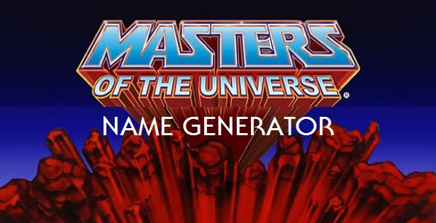 Post image for What's Your Masters of the Universe Name?