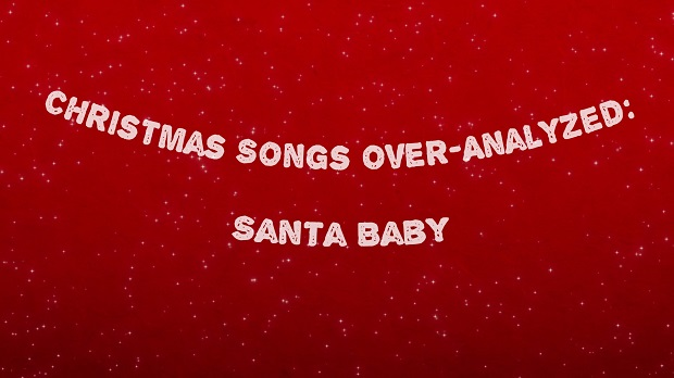 Post image for Christmas Songs Over-Analyzed: Santa Baby
