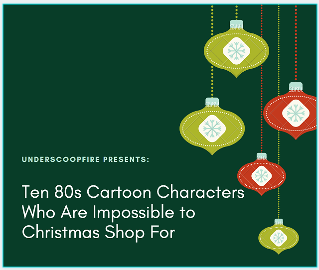 Post image for Ten 80s Cartoon Characters Who Are Impossible to Christmas Shop For